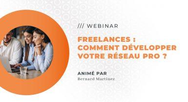 WEBINAR : Freelances : Comment développer votre réseau professionnel ?