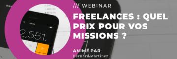 WEBINAR : Freelances, quel PRIX pour vos missions ?