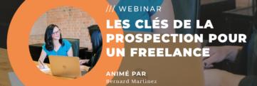 WEBINAR : Les clés de la prospection pour un FREELANCE.