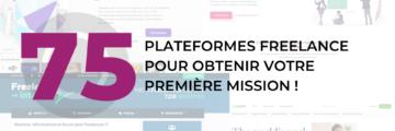 75 plateformes freelance pour obtenir votre première mission !
