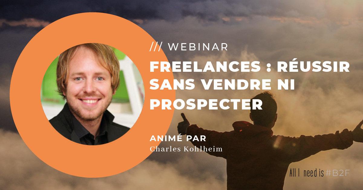 WEBINAR – Freelances : réussir sans vendre ni prospecter – 30/09