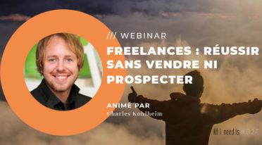 WEBINAR – Freelances : réussir sans vendre ni prospecter – 28/10